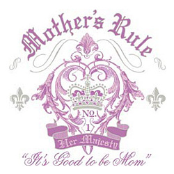 Mother's Rule T-Shirt