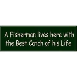 Catch of His Life Fishing Sign
