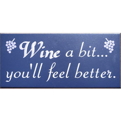 Wine a Bit You'll Feel Better Sign
