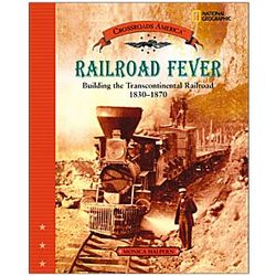 Railroad Fever - Building the Transcontinental Railroad Book
