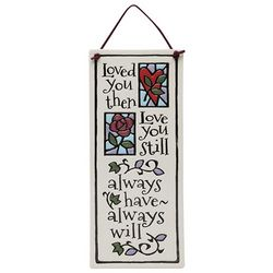 Loved You Then Ceramic Plaque