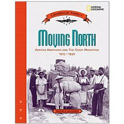 Moving North - African Americans and the Great Migration Book