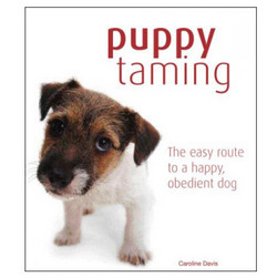 Puppy Taming - The Easy Route to a Happy Obedient Dog Book