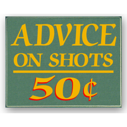 Advice On Shots Sign