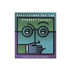 Politicians Say the Dumbest Things Book