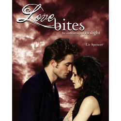 Love Bites - The Unofficial Saga of Twilight Book