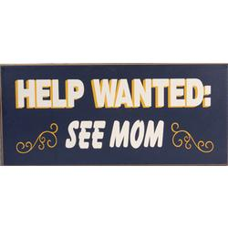 Help Wanted See Mom Sign