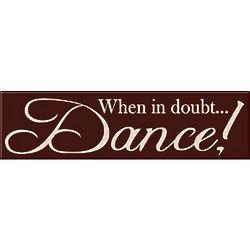 Inspirational Dance Sign