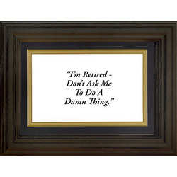 Framed 'I'm Retired' Life Quote