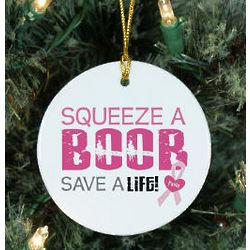 Squeeze a Boob Breast Cancer Awareness Ceramic Ornament