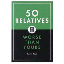 50 Relatives Worse Than Yours Book