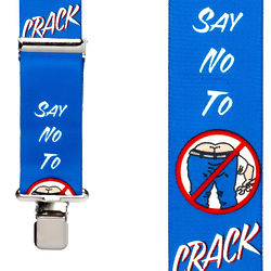 Say No to Crack! Suspenders