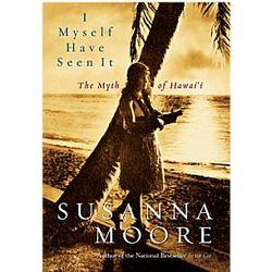 I Myself Have Seen It - The Myth of Hawai'i Book