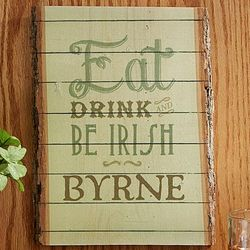 Eat, Drink and Be Irish Small Basswood Personalized Wood Plank