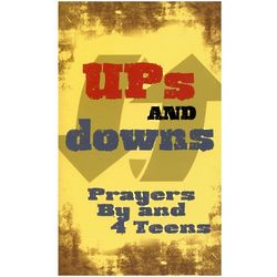 Ups and Downs Prayers By and 4 Teens Book