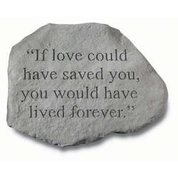 If Love Could Have Saved You Pet Memorial Stone