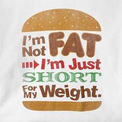 Just Short for My Weight T-Shirt