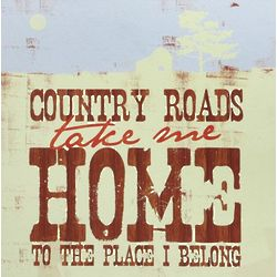 Country Roads Take Me Home Box Sign