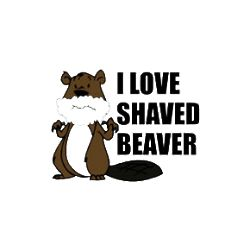 I Love Shaved Beaver T-Shirt