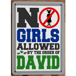 Personalized No Boys or No Girls Allowed Sign