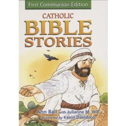 Catholic Bible Stories: First Communion Edition Book