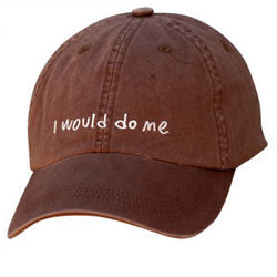 """""""I Would Do Me"""" Hat"""