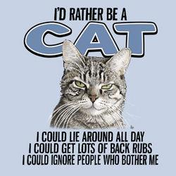 I'd Rather Be a Cat T-Shirt