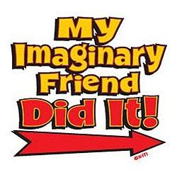Imaginary Friend Did It T-Shirt