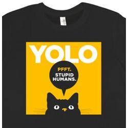 Stupid Humans YOLO Cat T-Shirt